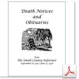 Death Notices and Obituaries from The Smith County Reformer Newspaper Sept 18, 1902 - June 17, 1948